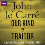 Our Kind of Traitor Abridged 4240