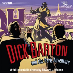 Dick Barton and the Paris Adventure 4/300 by Edward J Mason
