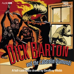 Dick Barton and the Cabatolin Diamonds 4/300 by Geoffrey Webb