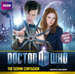 Doctor Who: Gemini Contagion Unabridged 1/90 by Jason Arnopp