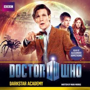 Doctor Who: Darkstar Academy 1/60 by Mark Morris