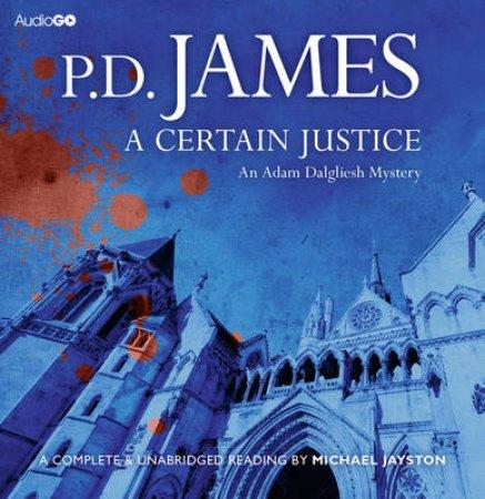 A Certain Justice UA 12/720 by P D James