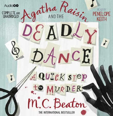 Agatha Raisin and The Deadly Dance Unabridged 7/420 by M C Beaton