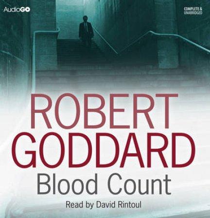 Blood Count Unabridged 8/600 by Robert Goddard