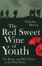 Red Sweet Wine Of Youth by Nicholas Murray