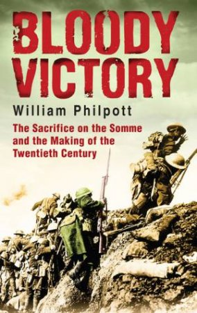 Bloody Victory by William Philpott