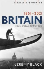 A Brief History Of Britain 18512010