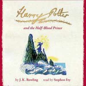 Harry Potter And The Half-Blood Prince - Signature Edition Audio CD by J.K. Rowling