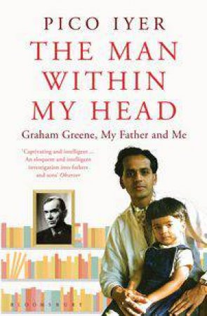 The Man Within My Head by Pico Iyer