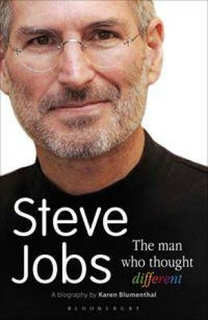 Steve Jobs: The Man Who Thought Different (Young Readers Edition) by Karen Blumemthal