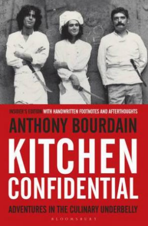 Kitchen Confidential: Insider's Edition by Anthony Bourdain