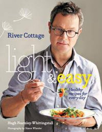 River Cottage: Light And Easy
