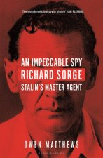 An Impeccable Spy Richard Sorge Stalins Master Agent