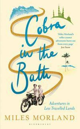A Cobra in the Bath by Miles Morland
