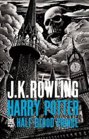 Harry Potter and the Half-Blood Prince by J.K. Rowling
