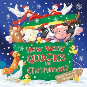 How Many Quacks Till Christmas? by Mark Sperring & Ed Eaves