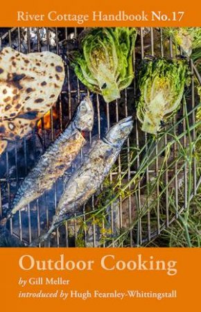 Outdoor Cooking: River Cottage Handbook No.17