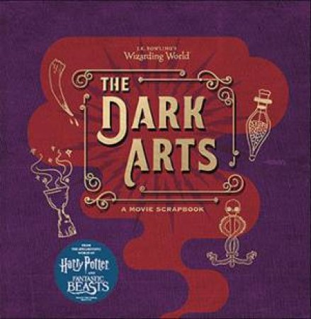 J.K. Rowling's Wizarding World: The Dark Arts by Various