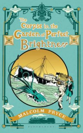 The Corpse In The Garden Of Perfect Brightness by Malcolm Pryce