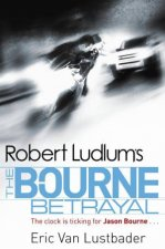 Robert Ludlums The Bourne Betrayal