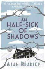 I Am HalfSick Of Shadows