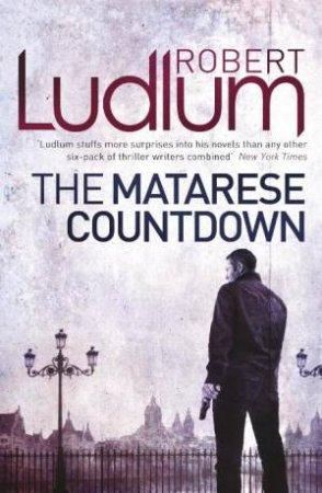 Matarese Countdown: Matarese #2 by Robert Ludlum