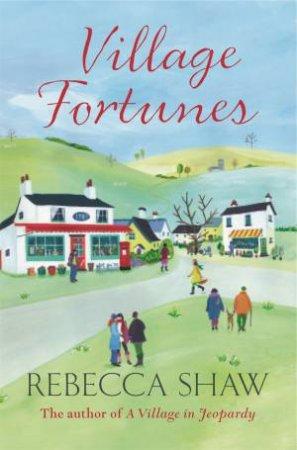 Village Fortunes by Rebecca Shaw