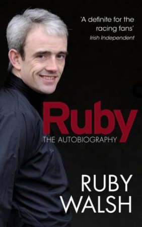 Ruby: The Autobiography by Ruby Walsh
