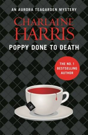 Aurora Teagarden 08 : Poppy Done to Death