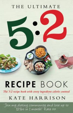 The Ultimate 5:2 Diet Recipe Book by Kate Harrison - 9781409147992 - QBD  Books