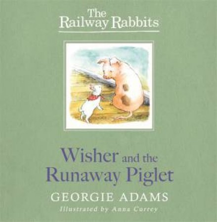 Railway Rabbit 01: Wisher and the Runaway Piglet