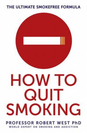 How To Quit Smoking by Robert West