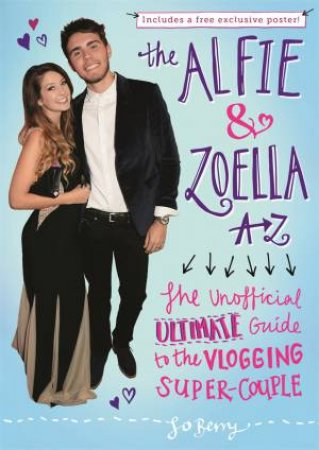 The Alfie & Zoella A-Z by Jo Berry