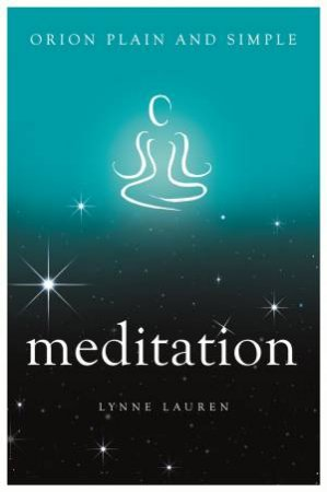 Meditation, Orion Plain And Simple by Lynne Lauren