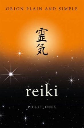 Reiki, Orion Plain And Simple by Philip Jones