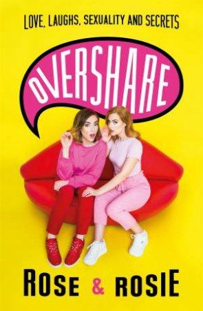 Overshare by Rose Ellen Dix & Rosie Spaughton