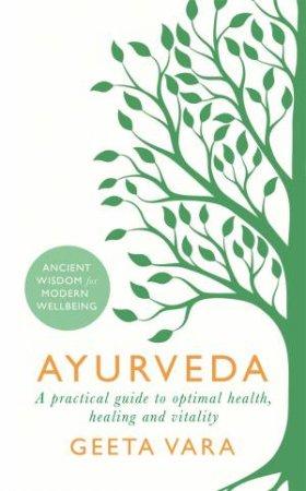 Ayurveda by Geeta Vara