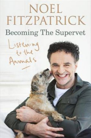 Listening To The Animals: Becoming The Supervet