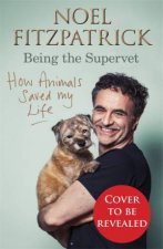 How Animals Saved My Life Being The Supervet