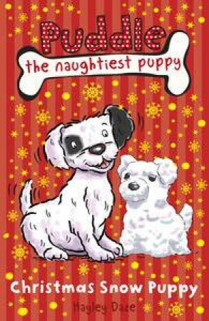 Puddle the Naughtiest Puppy: Christmas Snow Puppy by Various