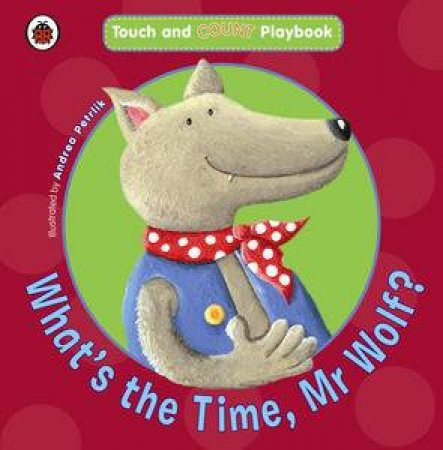 Touch and Count Playbook: What's the Time, Mr Wolf? by Various