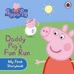 Peppa Pig My First Story Book Daddy Pigs Fun Run