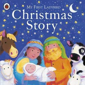 My First Ladybird Christmas Story by Ladybird