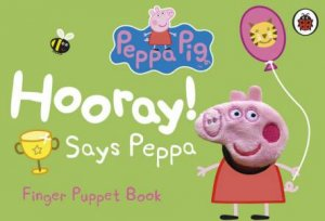 Peppa Pig: The Best Day Ever Finger Puppet Book