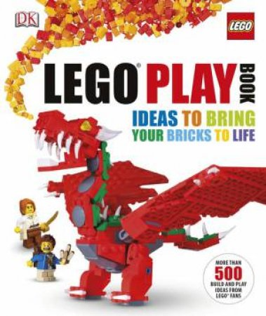 LEGO Play Book: Ideas to Bring Your Bricks to Life by Various