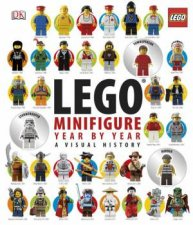 LEGO Minifigure Year By Year: A Visual Chronicle by Various