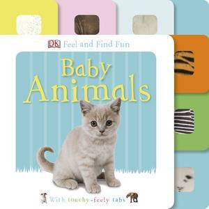 Baby Animals: Feel and Find Fun