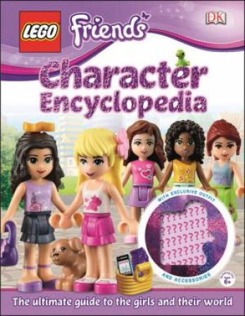 LEGO Friends: Character Encyclopedia by Various