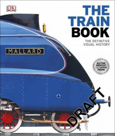 The Train Book: The Definitive Visual History by Various