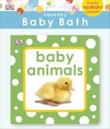 Squeaky Baby Bath Book: Baby Animals